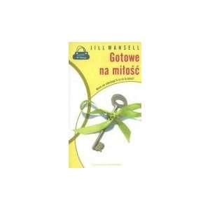Gotowe Na Mitosc (9788373846821): Books