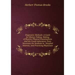 Internes, and Practicing Physicians Herbert Thomas Brooks Books