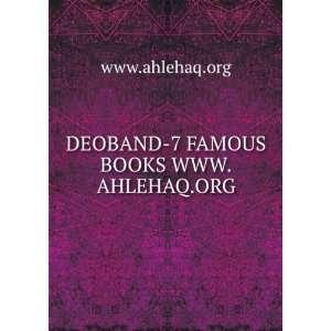 DEOBAND 7 FAMOUS BOOKS WWW.AHLEHAQ.ORG www.ahlehaq.org Books