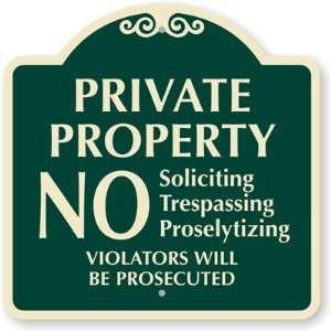 Private Property. No Soliciting, Trespassing, Proselytizing