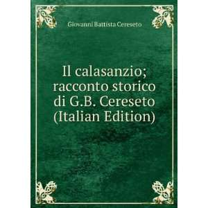 di G.B. Cereseto (Italian Edition) Giovanni Battista Cereseto Books