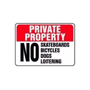 PRIVATE PROPERTY No Skateboards Bicycles Dogs Loitering Sign   10 x