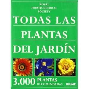 Todas las plantas del jardín : 3000 plantas