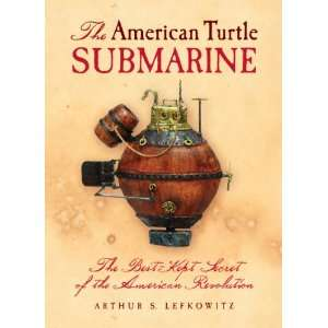 American Turtle Submarine, The The Best Kept Secret of the American