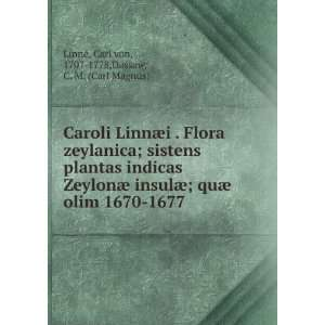 Caroli Linnæi . Flora zeylanica; sistens plantas
