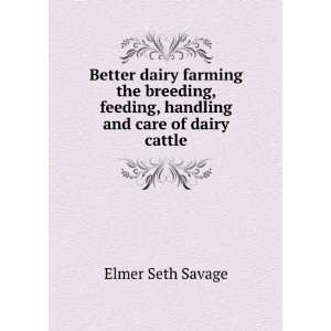 and care of dairy cattle,: E. S. Maynard, Leonard Amby, Savage: Books
