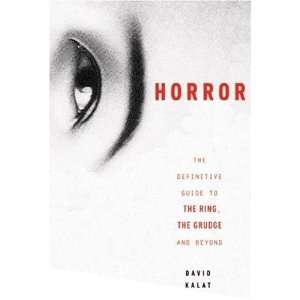 J Horror: The Definitive Guide to The Ring, The Grudge and