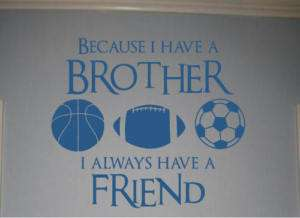 Brothers Friends Kid Room Sports Decor Wall Quote Decal