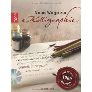 Neue Wege zur Kalligraphie (9783772460562) Andreas Lux