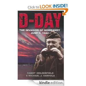 day: The Invasion Of Normandy, June 6, 1944 (History at a Glance