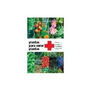 Plantas: para Tratar sin Quimica los Problemasdel Huerto y el Jardin