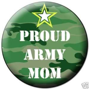 PROUD ARMY MOM Pinback Button 1.25 Pin / Badge Mother
