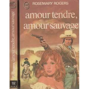 Amour tendre, amour sauvage Rosemary Rogers, Michael Johnson Books