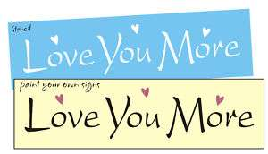 STENCIL Love You More Valentine Scrapbooks Blocks Signs