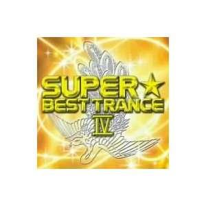 Super Best Trance V. 4 Various Artists Music