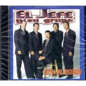 : Exitos Del Recuerdo: El Jefe Y Su Grupo: El Jefe y Su Grupo: Music