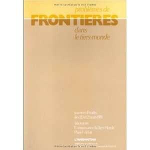 Frontieres: Problemes de frontieres dans le Tiers Monde