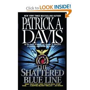 The Shattered Blue Line (9781451612868): Patrick A. Davis: Books