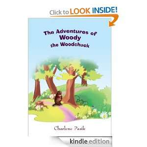The Adventures of Woody the Woodchuck: Charlene Pasik: