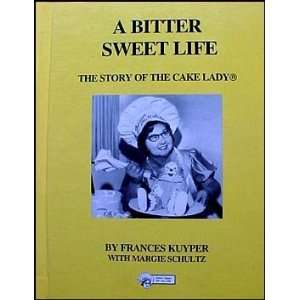 The Story of the Cake Lady: Frances and Schultz, Margie Kuyper: Books