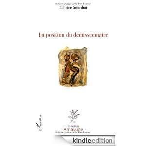 La position du démissionnaire (Amarante) (French Edition): Fabrice