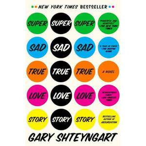 Super Sad True Love Story, Shteyngart, Gary Romance