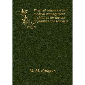 Physical education and medical management of children : for the use of