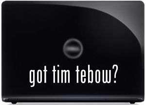 got tim tebow? FUNNY Vinyl Decal Car Sticker PARODY