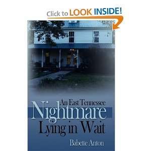 An East Tennessee Nightmare Lying in Wait (9780595527182