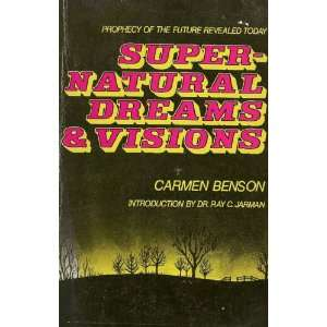 Super Natural Dreams & Visions Carmen Benson Books
