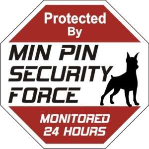 Min Pin Security Force Dog Sign