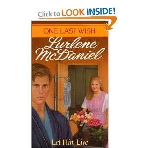 Let Him Live #6 (One Last Wish) (9780785703099): Lurlene