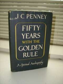 Penny FIFTY YEARS WITH THE GOLDEN RULE 1950 1stEd