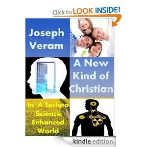 in a Techno Science Enhanced World (Christianity, Science & Technology