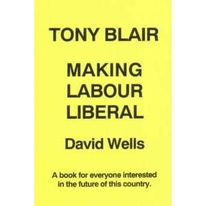 Tony Blair (9780907944058) David Wells Books