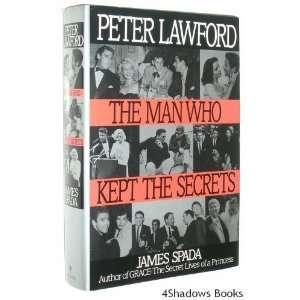 Peter Lawford The Man Who Kept Secrets [Hardcover] James