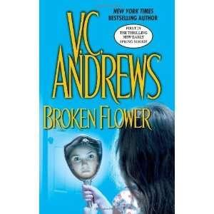 Broken Flower (Early Spring) [Hardcover] V.C. Andrews Books