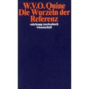 Wurzeln der Referenz. (9783518283646) Willard van Orman Quine Books
