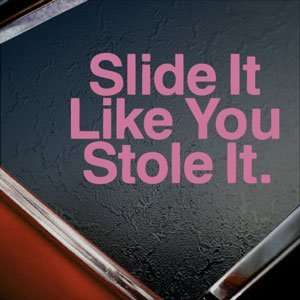 You Stole It Pink Decal Window Pink Sticker Arts, Crafts & Sewing