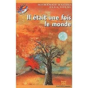 Il etait une fois le monde (French Edition) (9782906067769