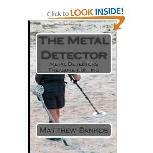 The Metal Detector Metal Detectors Treasure Hunting