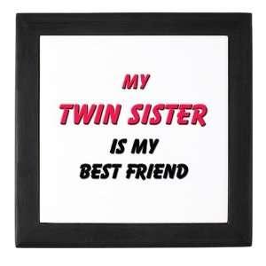 My TWIN SISTER Is My Best Friend Family Keepsake Box by