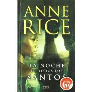 de todos los santos (Spanish Edition) [Hardcover] Anne Rice Books