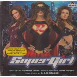 Supergirl Yaara Dil Na Laga Rakhi Sawant, D.J. Sheizwood