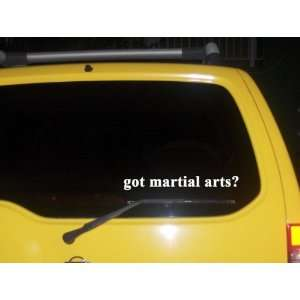 got martial arts? Funny decal sticker Brand New