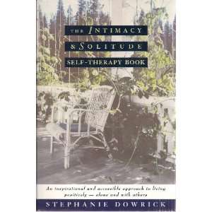 to Living Positively   Alone and with Others: Stephanie Dowrick: Books