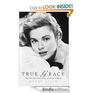 True Grace The Life and Times of an American Princess (Thomas Dunne