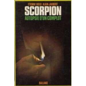 Scorpion: autopsie dun complot (9782715801615): Jaubert