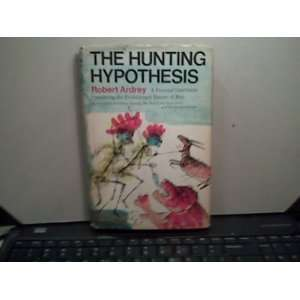 THE HUNTING HYPOTHESIS. A PERSONAL CONCLUSION CONCERNING THE