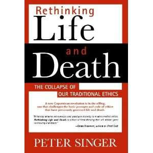 Rethinking Life and Death The Collapse of Our Traditional